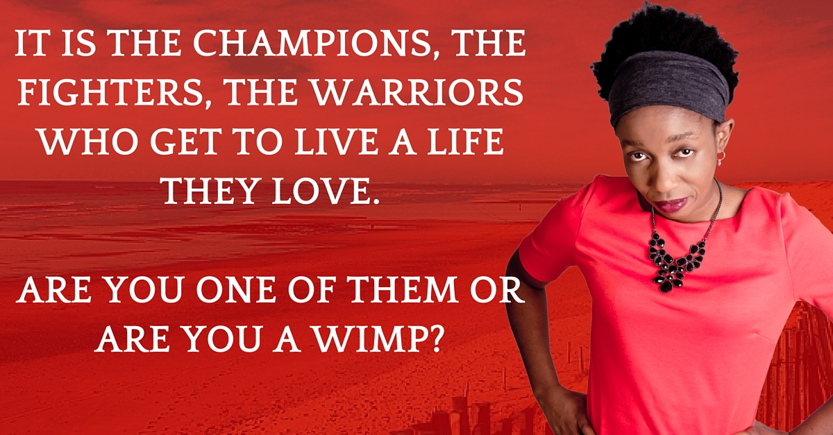 Are you A Champion-Fighter Or A Wimp?