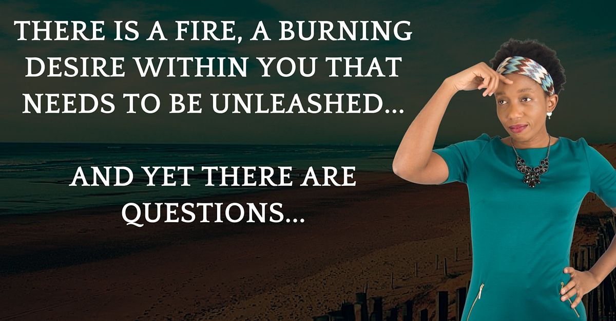 Let The Fire Inside Of You Come Out OR Go Sit Down & Be Normal!