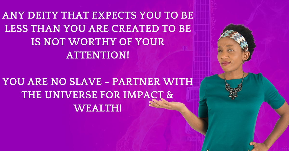 You Are Not Created To Be A Slave!