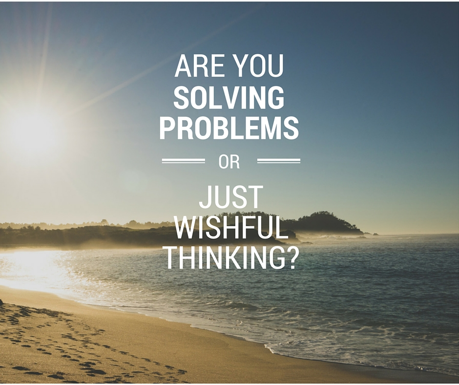 are you solving problems