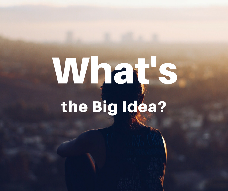 Hey, What's the Big Idea?