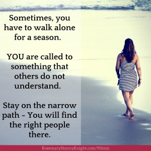 Sometimes, you have to walk alone