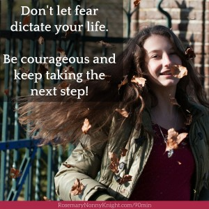 Don't let fear dictate your life