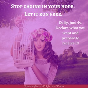 Stop caging in your hope