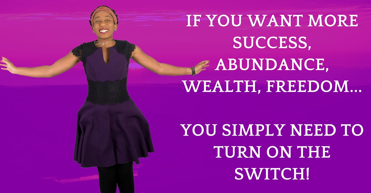 7 Shortcuts To Turn On The Switch To Abundant Wealth & More Impact