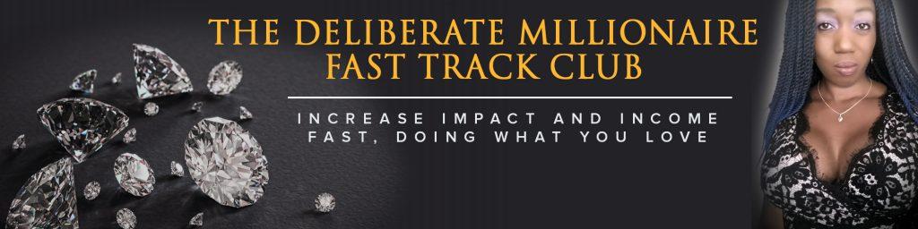 The Deliberate Millionaire Fast Track Club