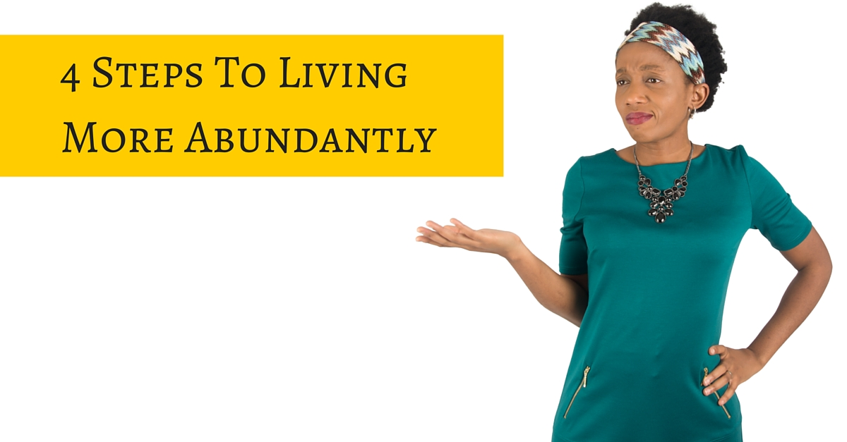 4 Steps To Living More Abundantly – Mp3/Video