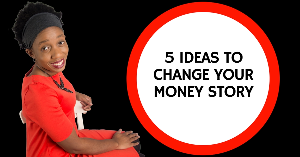 5 Ideas To Change Your Money Story – Mp3/Video
