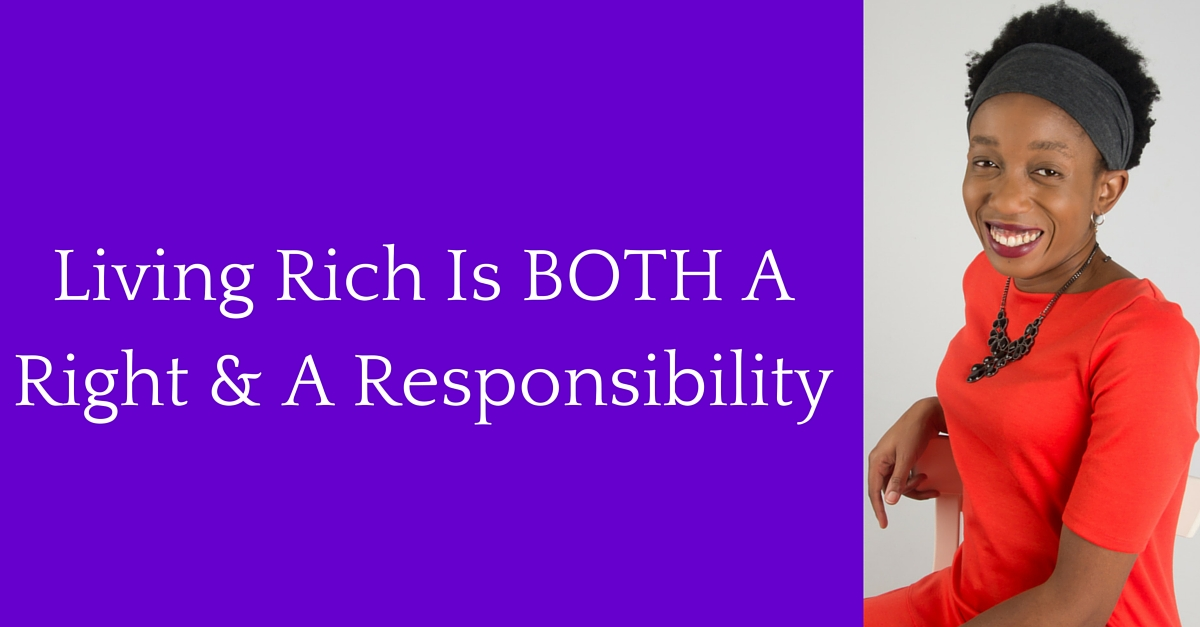 Living Rich Is BOTH A Right & A Responsibility – Mp3/Video