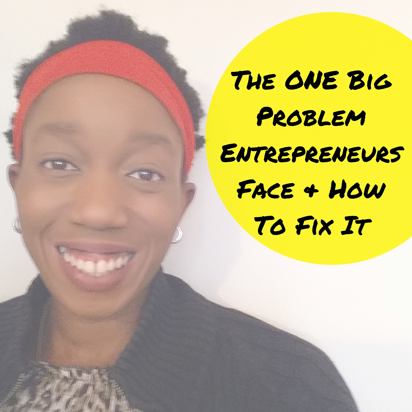The ONE Big Problem Entrepreneurs Face & How To Fix It – Mp3/Video