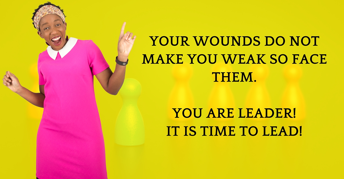 You Are A Leader And So You Must Heal!