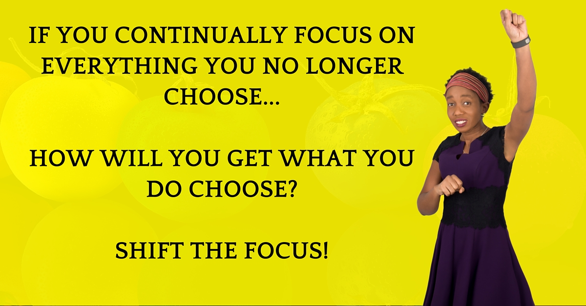 You Cannot Focus On What You Don't Want & Get What You Do Want, You Know?!