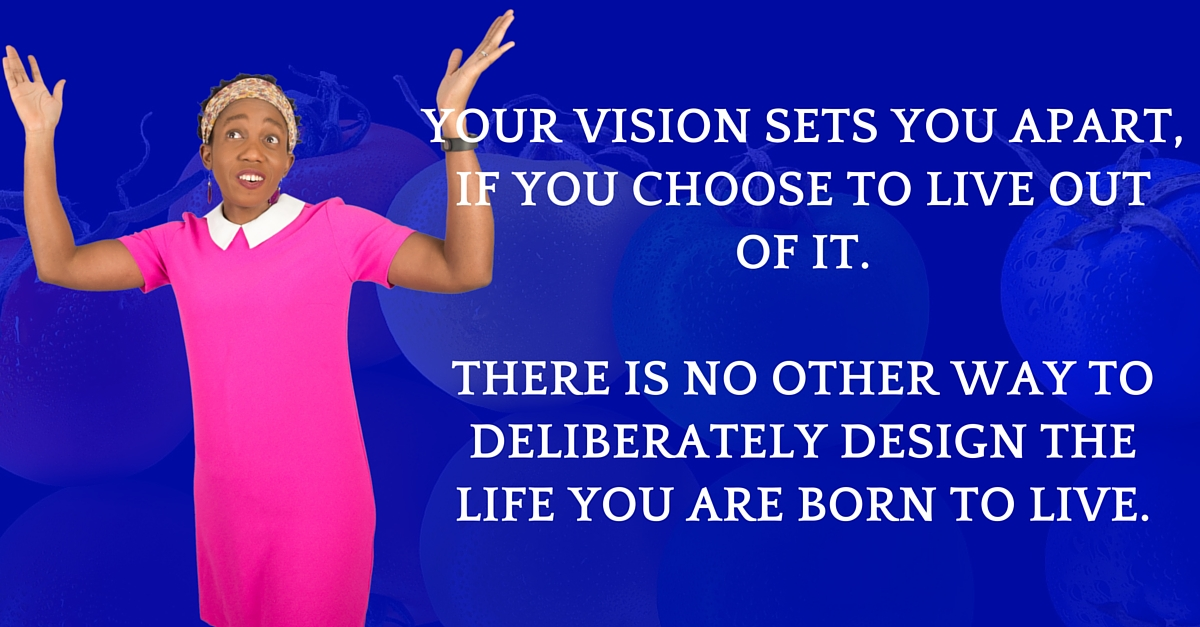 Your vision sets you apart