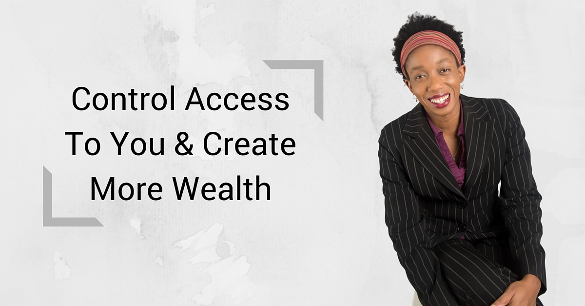 Control Access To You & Create More Wealth – Mp3/Video