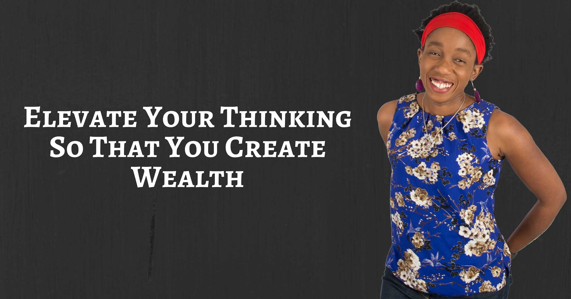 Elevate Your Thinking So That You Create Wealth – Mp3/Video