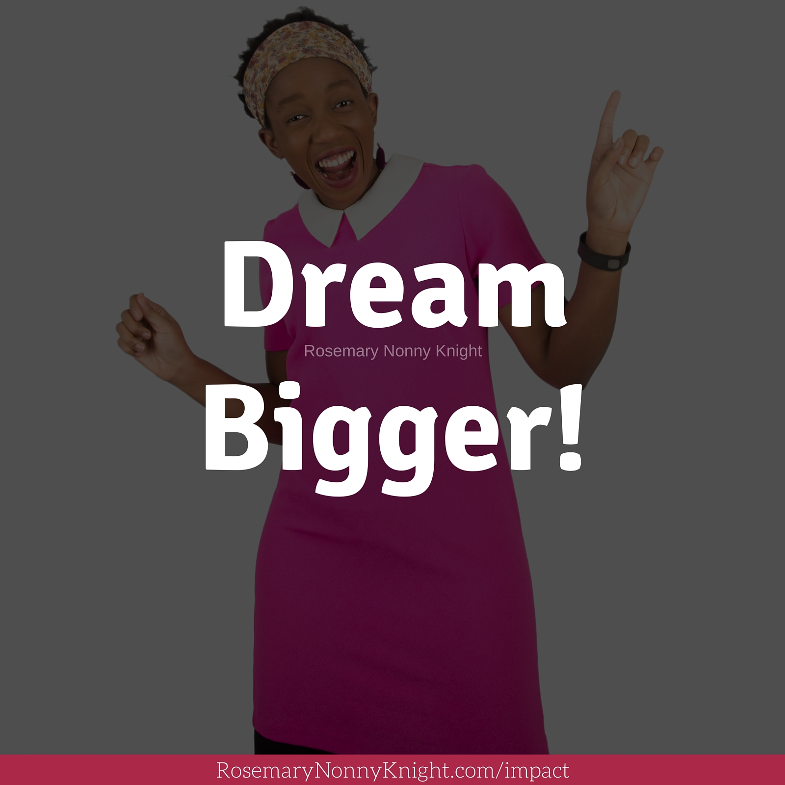 Your Dreams Are Too Small!