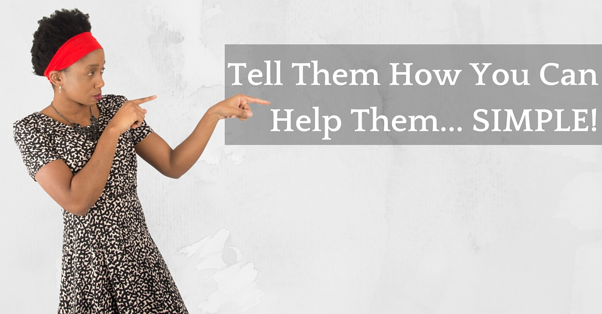 Tell Them How You Can Help Them… SIMPLE! – Mp3/Video