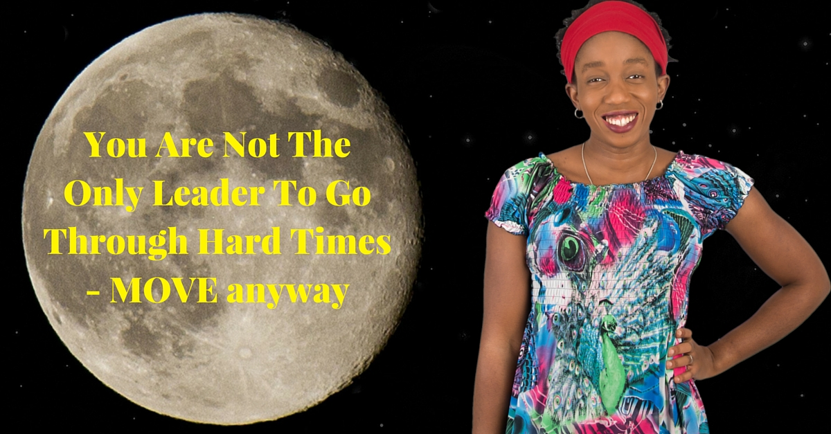 You Are Not The Only Leader To Go Through Hard Times – MOVE anyway – Mp3/Video