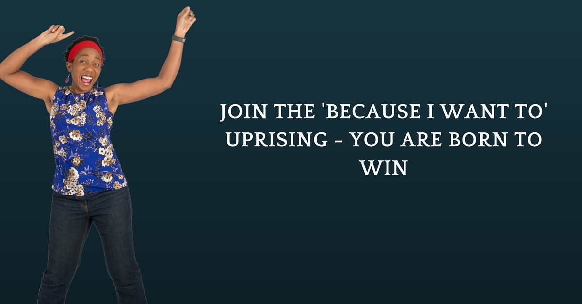 Join The 'Because I Want To' Uprising – You Are Born To Win – Mp3/Video