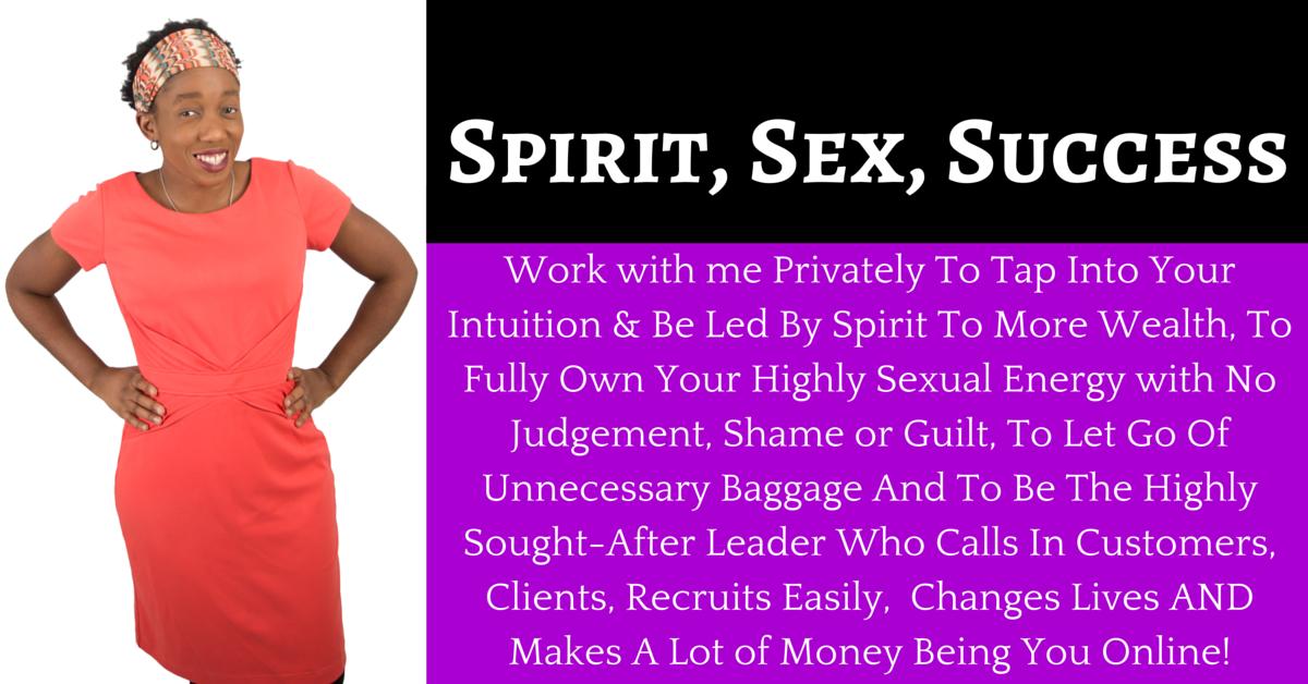 Spirit, Sex, Success