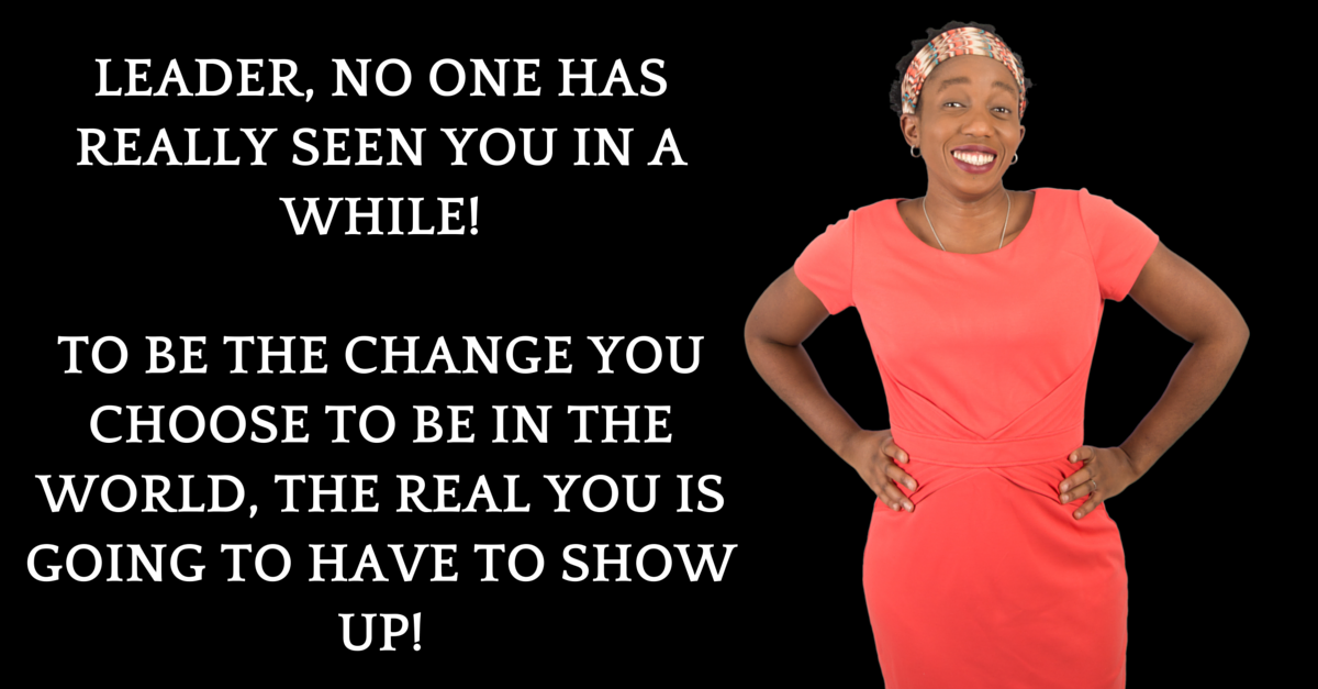 When Last Were You Really Seen? Your People And Your Calling Are Crying Out For The Real You!
