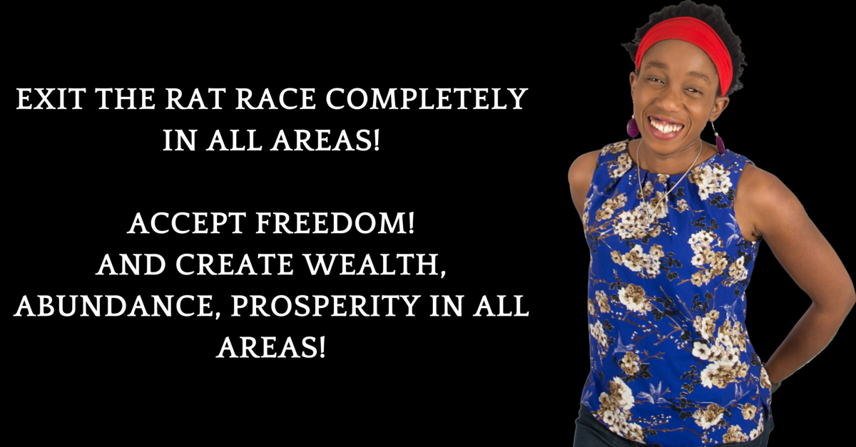 Exit The Rat Race, Step Up As Powerful Leader & Creator Of Abundant, Wealthy Life