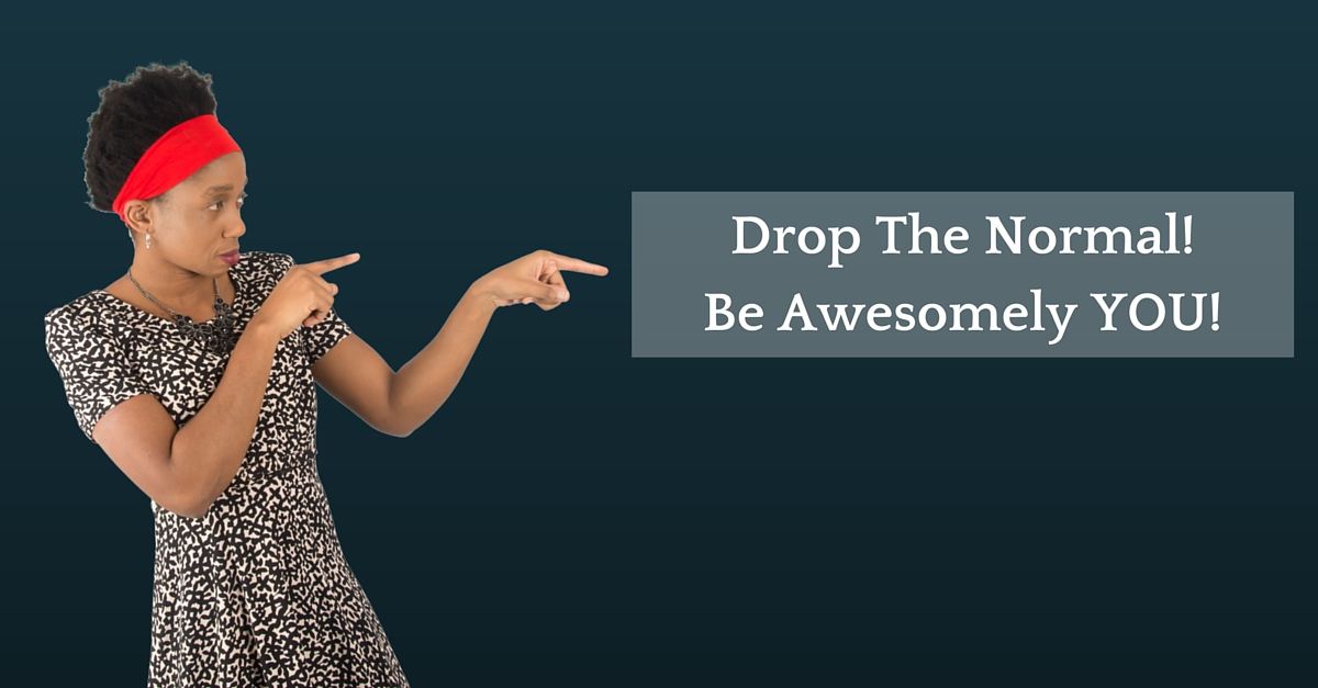 Drop The Normal! Be Awesomely YOU! – Mp3/Video