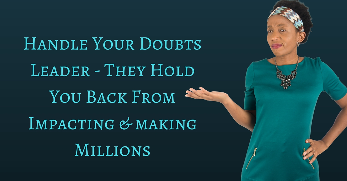 Handle Your Doubts Leader – They Hold You Back From Impacting & making Millions – Mp3/Video