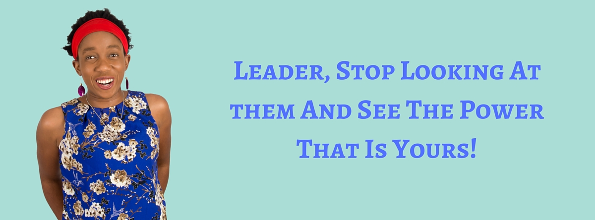 Leader, Stop Looking At them And See The Power That Is Yours! – Mp3/Video