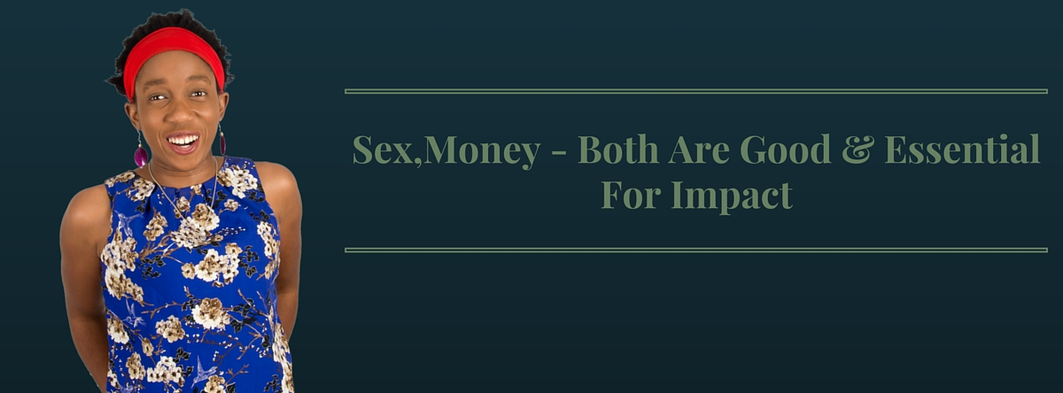 Sex,Money – Both Are Good & Essential For Impact – Mp3/Video