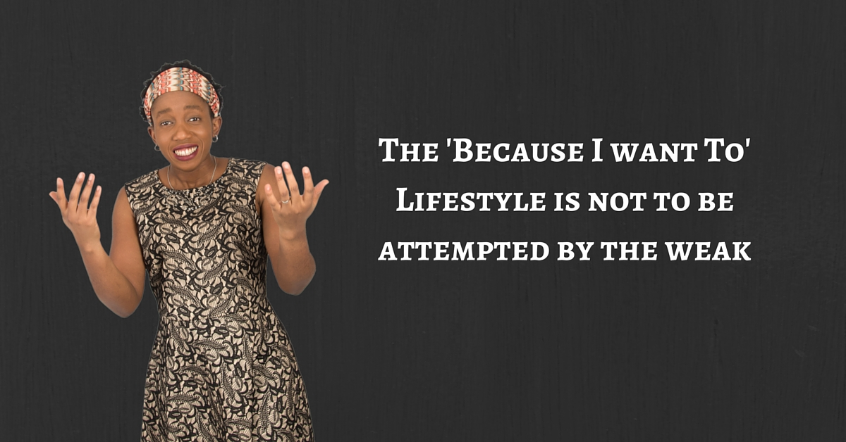 The 'Because I want To' Lifestyle is not to be attempted by the weak – Mp3/Video