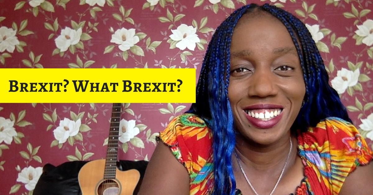 Brexit?…  What Brexit?!