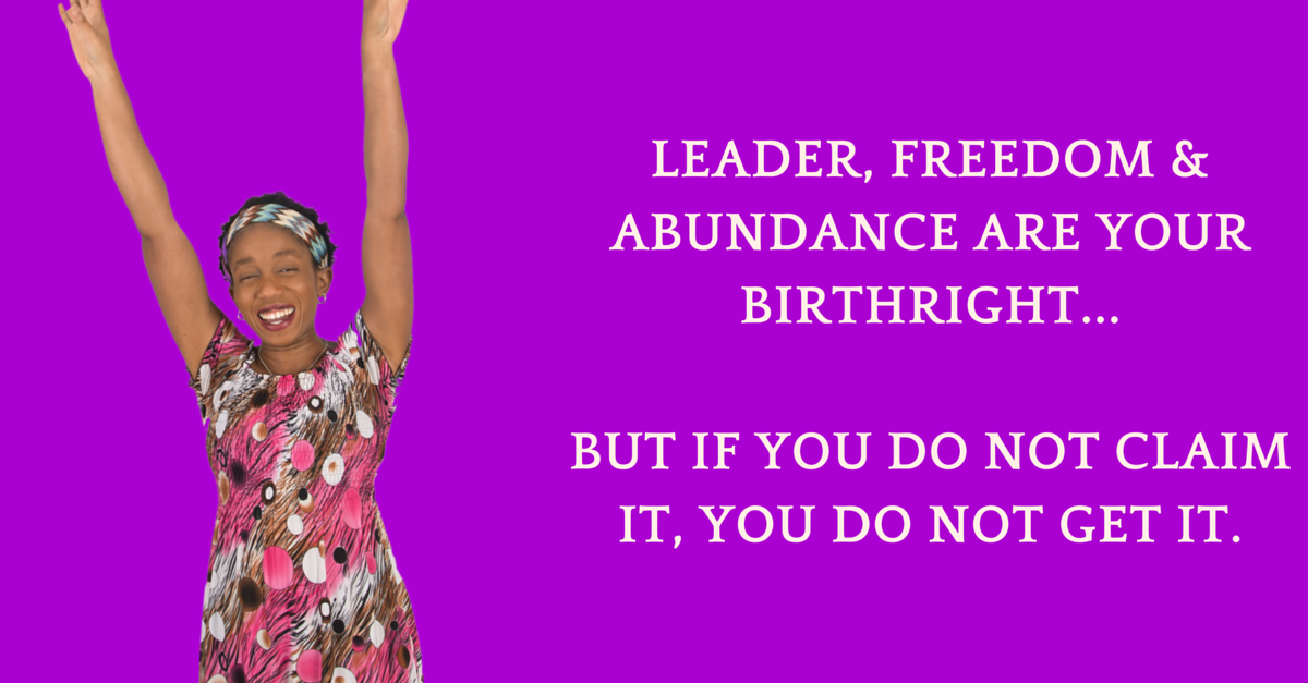 Leader, You Were Born To Be FREE in ALL Areas – Why Settle For Captivity?