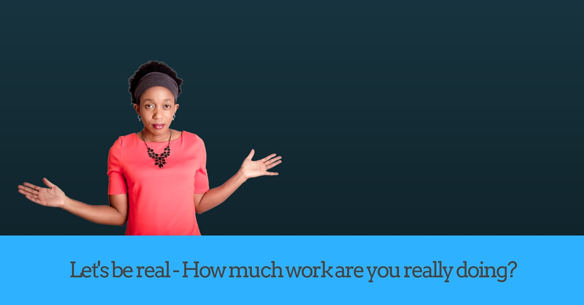 Let's be real – How much work are you really doing? – Mp3/Video