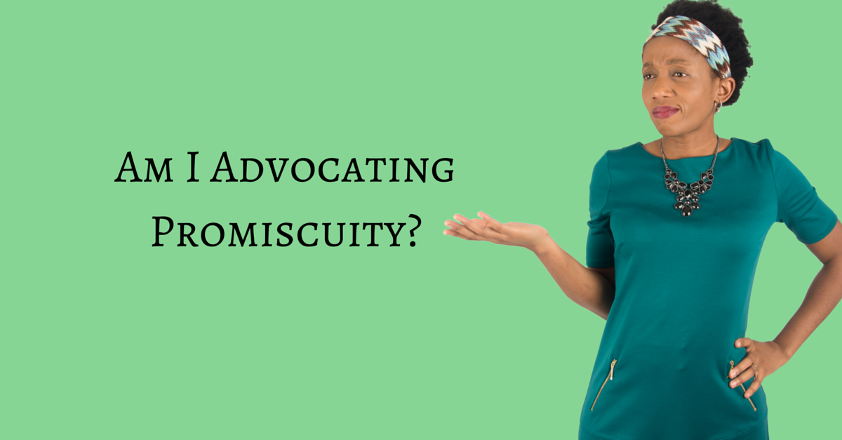 Am I advocating promiscuity?