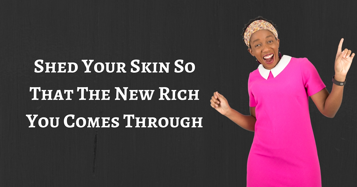Shed Your Skin So That The New Rich You Comes Through – Mp3/Video