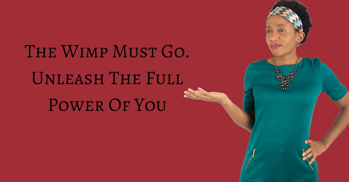 The Wimp Must Go. Unleash The Full Power Of You – Mp3/Video