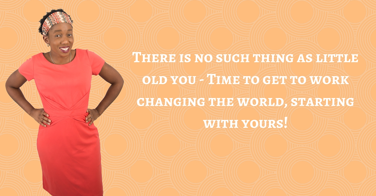 There is no such thing as little old you – Time to get to work changing the world, starting with yours! – Mp3/Video