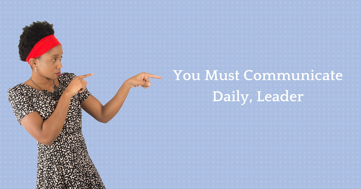 You Must Communicate Daily, Leader – Mp3/Video