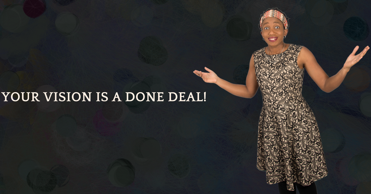 It is a done deal – Your impact, your influence, your wealth – All A Done Deal!