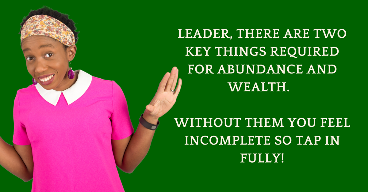 There Are Two Parts To Abundant Success & Incredible Wealth