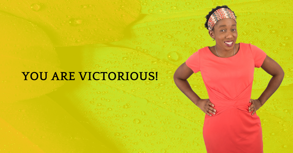 You Are Victorious!