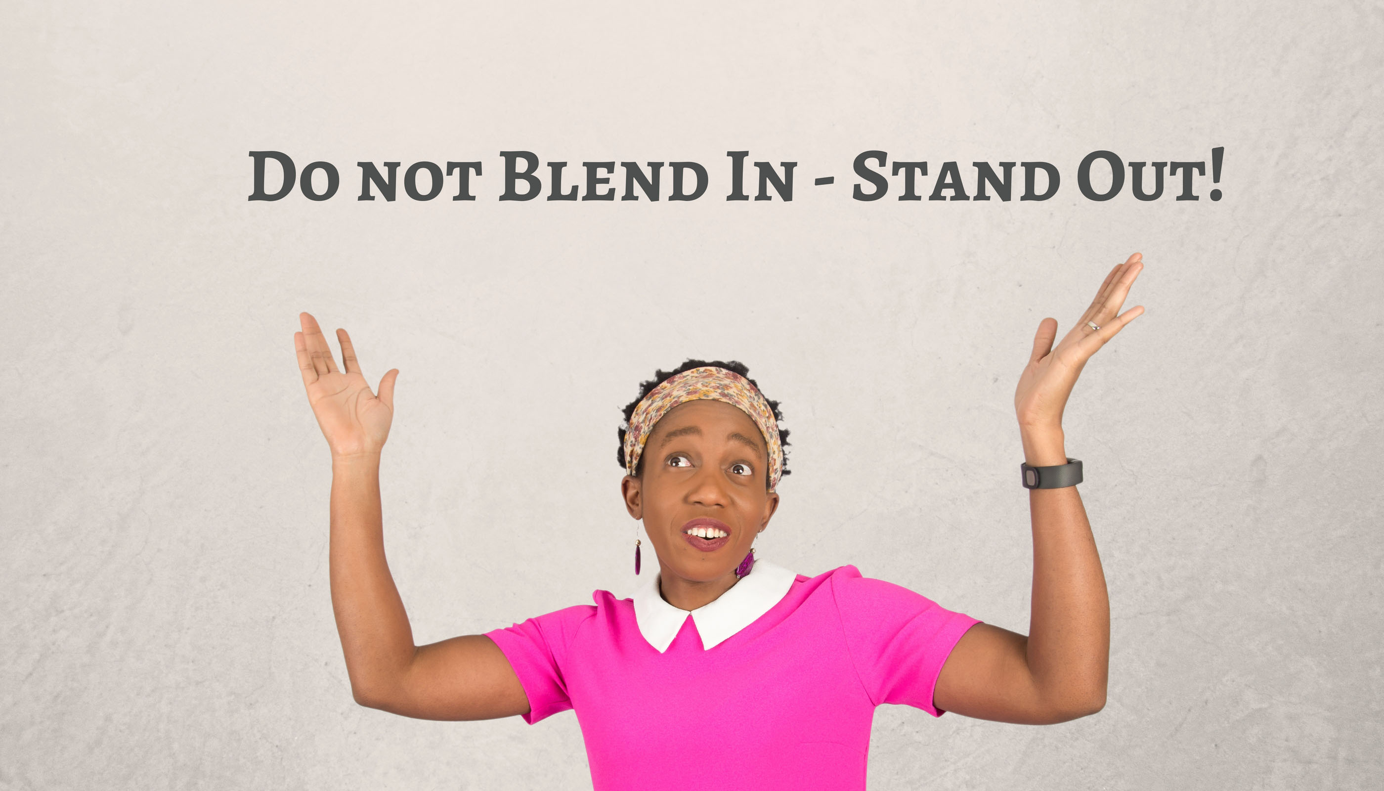 Do not Blend In – Stand Out! – Mp3/Video