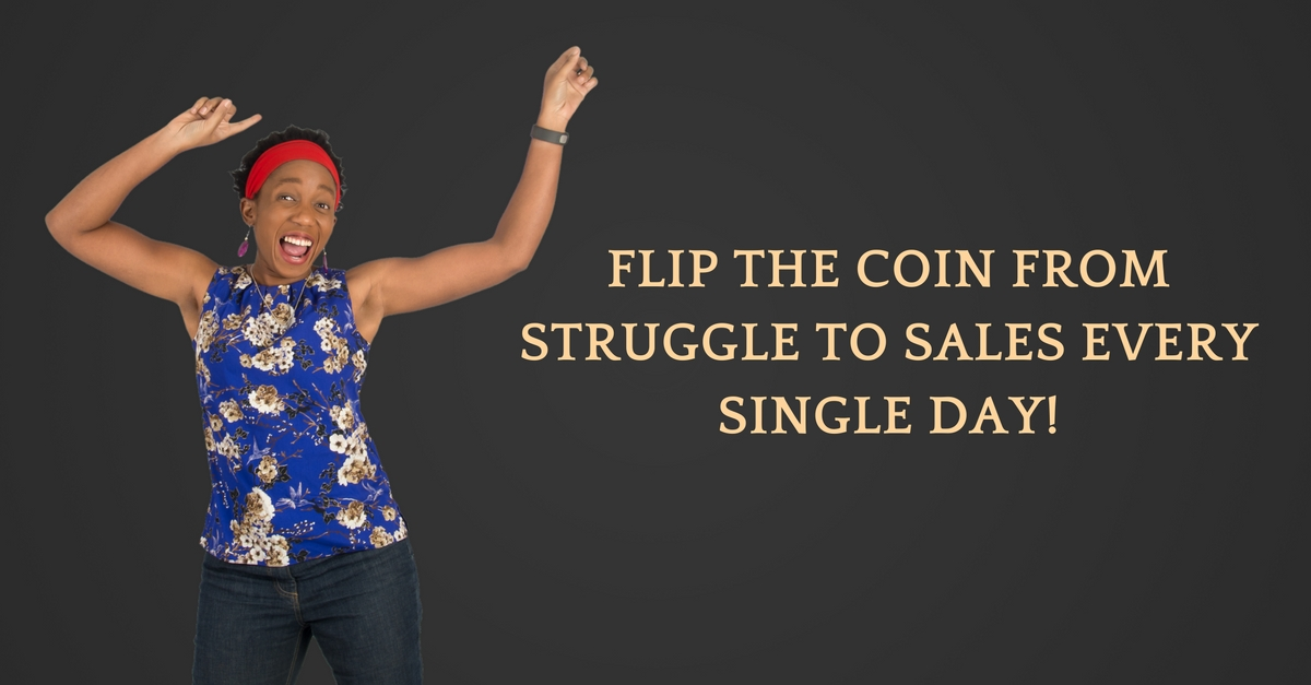 Flip the coin from struggle to sales EVERY SINGLE DAY! – Mp3/Video