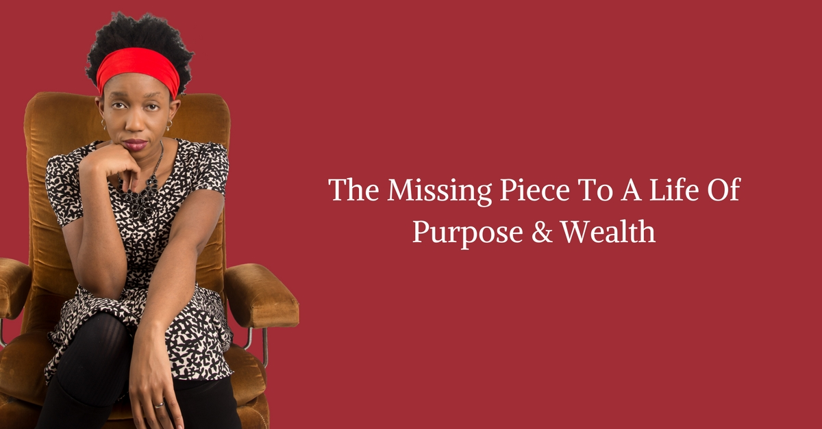 The Missing Piece To A Life Of Purpose & Wealth – Mp3/Video