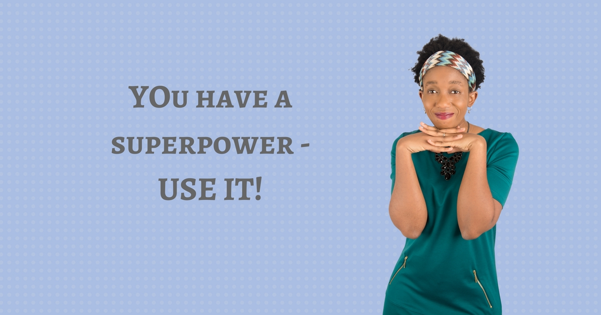 You have a superpower – USE IT! – Mp3/Video