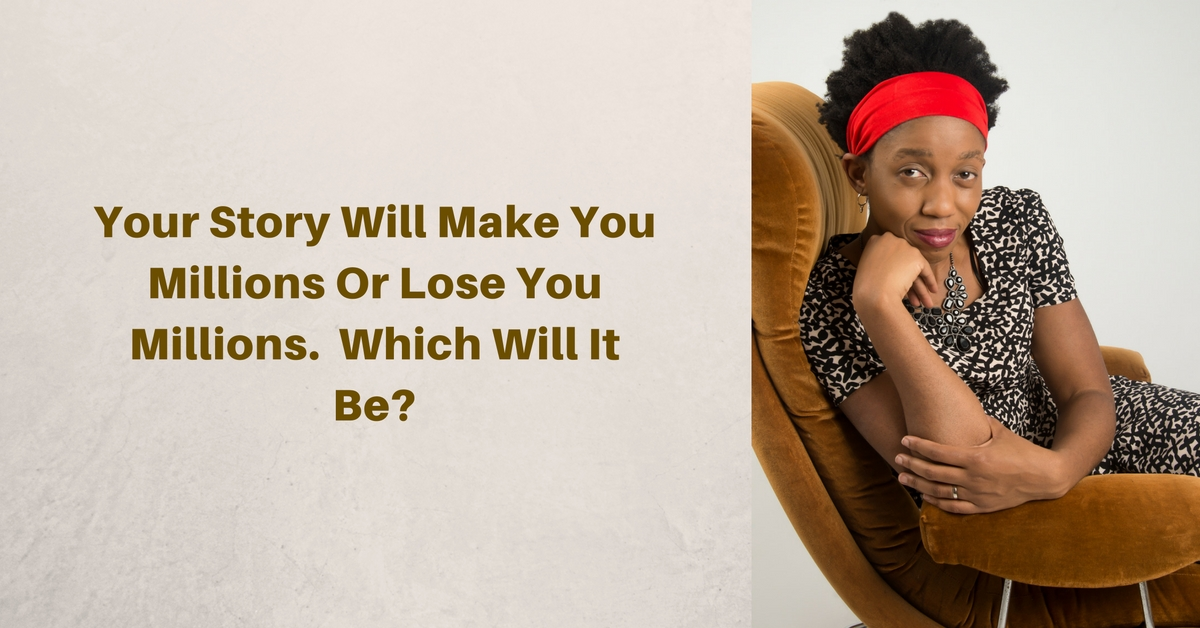 Your Story Will Make You Millions Or Lose You Millions.  Which Will It Be? – Mp3/Video