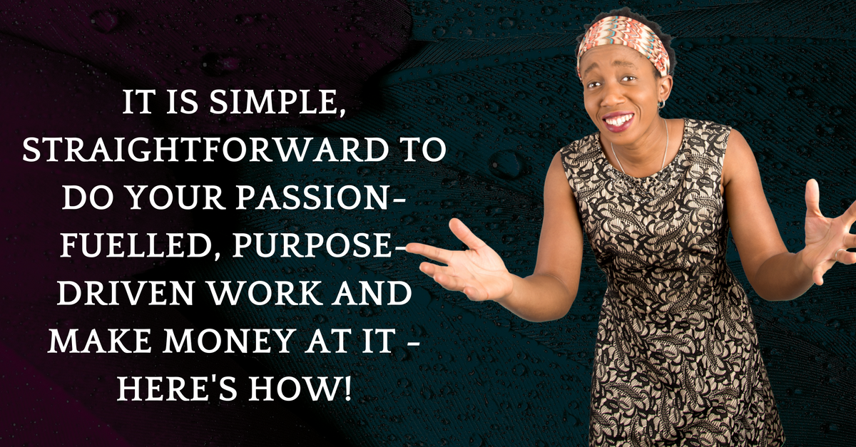 Here Is What You Do To Make Your Millions Doing The Work You Are Born To Do!