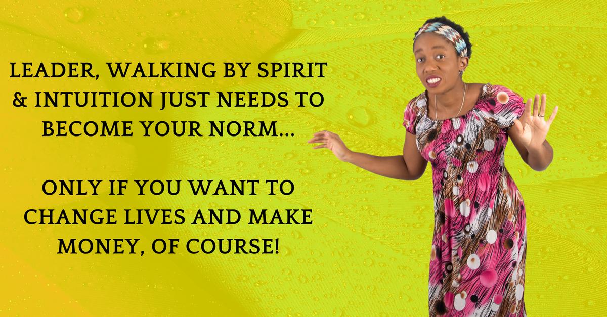 I Walk By Spirit (Intuition) & I Get Rich