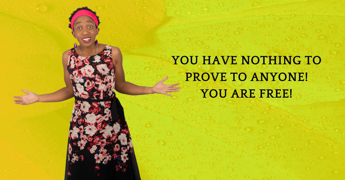 Who Are You Still Proving Yourself To?